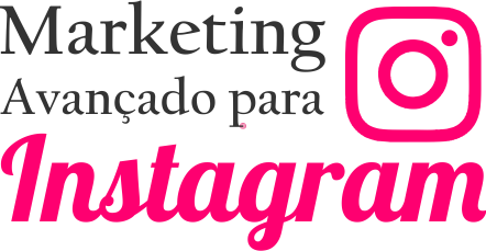 Marketing Avançado Para Instagram